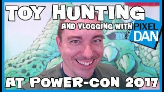TOY HUNTING and Vlogging with Pixel Dan at Power-Con 2017 - Awesome and rare MOTU Toys!