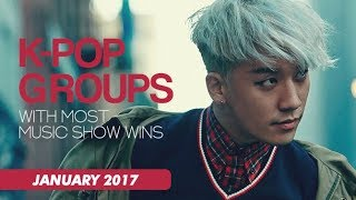 K-POP GROUPS WITH MOST MUSIC SHOW WINS | January 2017 - Stafaband