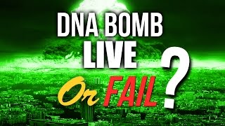DNA BOMB in Live o FAIL?