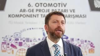 Serdar Kuzuloğlu Röportajı -  6. Otomotiv Ar-Ge Proje Pazarı ve Komponent Tasarım Yarışması