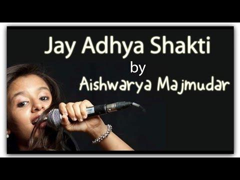 Jay Adhya Shakti Aarti by Aishwarya Majmudar 2017