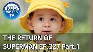 The Return of Superman | 슈퍼맨이 돌아왔다 - Ep.327 Part. 1 [ENG/2020.05.03]