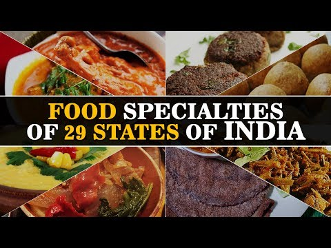 29 Food Specialities Of 29 States Of India