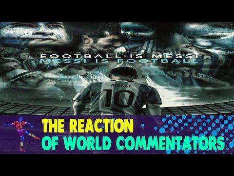 The Reaction of World Commentators on Messi's Goal vs Ecuador