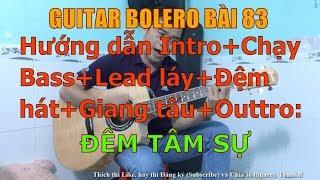 Đêm Tâm Sự  - (Hướng dẫn Intro+Chạy Bass+Lead láy+Đệm hát+Giang tấu+Outtro) - Bài 83