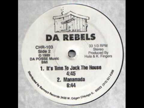 DA Rebels - It's Time To Jack The House