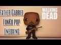 Father Gabriel FunKo Pop Unboxing The Walking Dead FunKo Pop Vinyl Figure