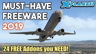 X-Plane 11 | MUST-HAVE Freeware 2019 | 24 Addons that YOU NEED!