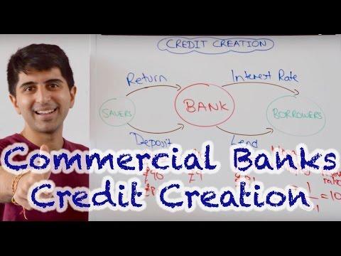 Credit Creation - How do Commercial Banks Make Money?
