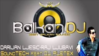 Darijan Ljesic - Raj Ljubavi( SoundTECH ft DJ Pletex  Remix)