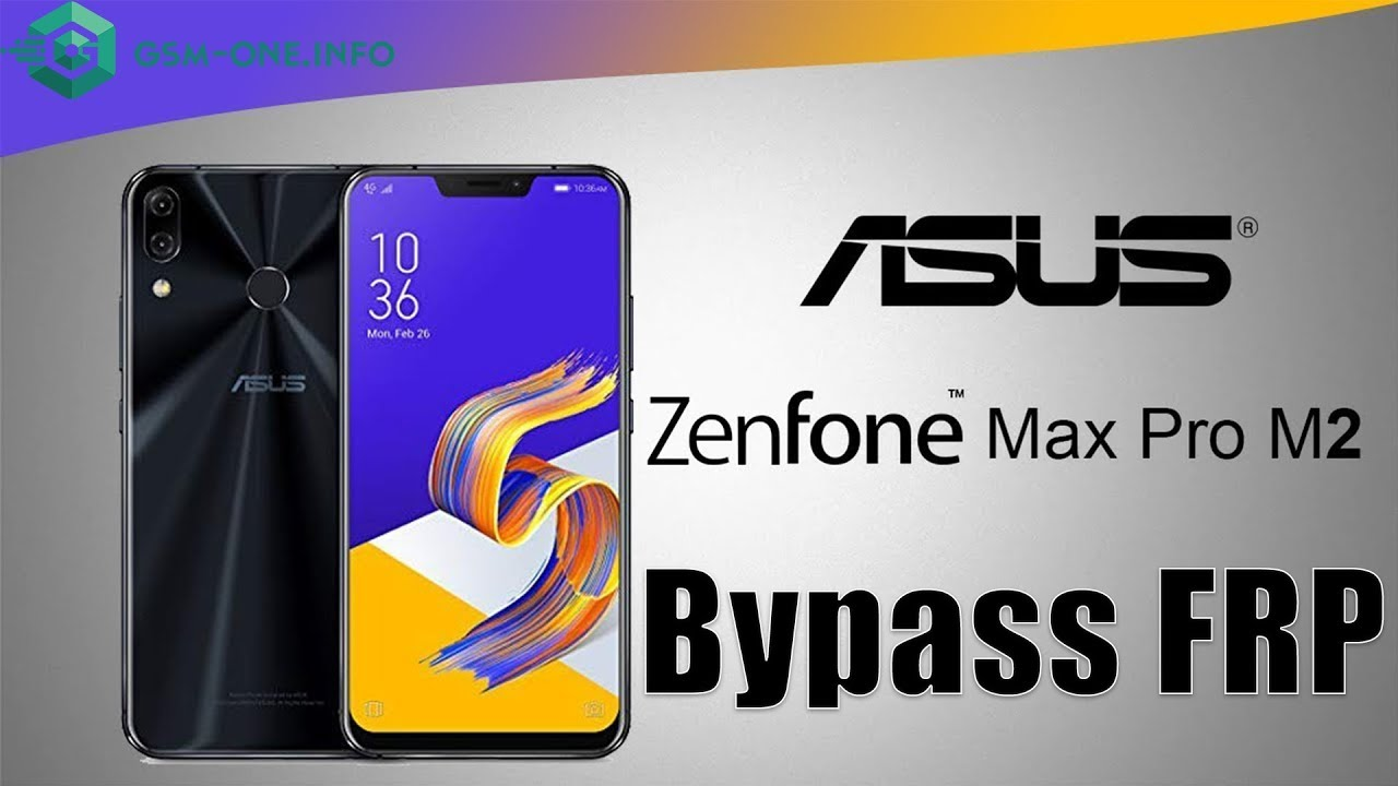 Bypass FRP and Raw rom for Asus Zenfone Max Pro (M2