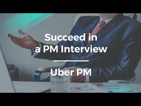 How to Succeed in a Product Manager Interview by Uber PM - YouTube