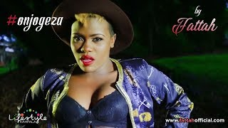 vuclip Onjogeza by Fattah - official video