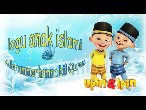 Lagu Anak Islami - Allahummarhamna Bil Quran (Do'a Khotmil Qur'an) - Upin Ipin