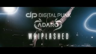 Смотреть клип Digital Punk & Adaro - Whiplashed