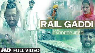 Rail Gaddi (Full Video Song) Pardeep Jeed | New Punjabi Song