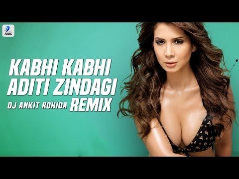 Kabhi Kabhi Aditi Zindagi (Remix) | DJ Ankit Rohida