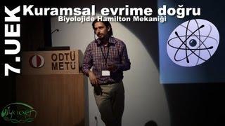 7.UEK - Ozan Kıratlı: Kuramsal evrime doğru - Biyolojide Hamilton mekaniği