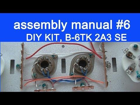 DIY audio KIT assembly manual part 6, FLUXION model B-6TK, 2A3 SE tube amplifier
