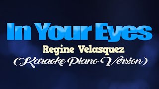 IN YOUR EYES - Regine Velasquez (KARAOKE PIANO VERSION)