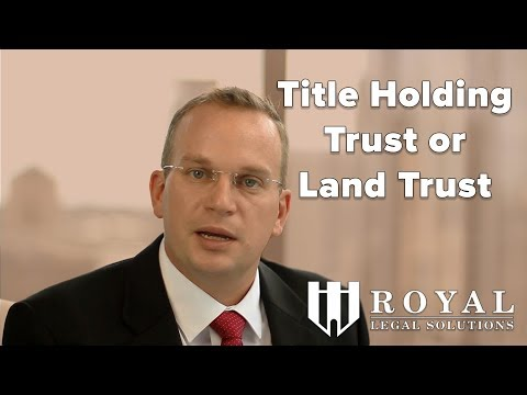 Title Holding Trust or Land Trust