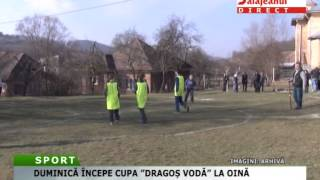 DUMINICĂ ÎNCEPE CUPA DRAGOȘ VODĂ LA OINĂ