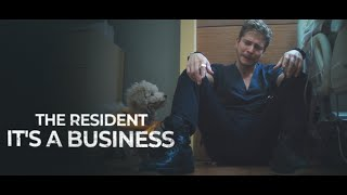 The Resident | It's a business
