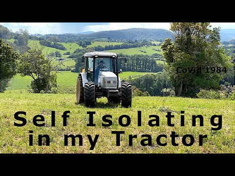 CoVid 1984 Self Isolating in my Tractor YT1080p 25fpm