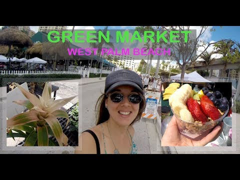 GREEN MARKET -  West Palm Beach, Florida | Vlog 1