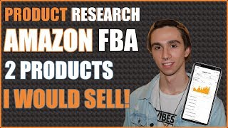 How to Find Products to Sell on Amazon FBA in 2019 | 2 Products I Would Actually Sell!