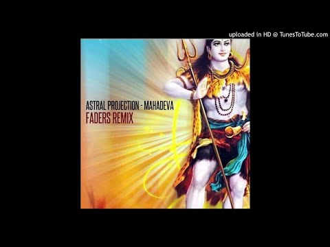 Astral Projection - Mahadeva (Faders Remix)