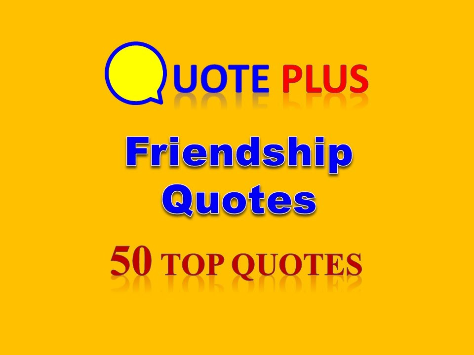 Quotes About Friendships New Friendship Quotes With Music And Images  50 Top Quotes  Quotes