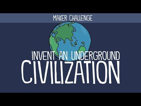 Maker Challenge: Invent an Underground Civilization