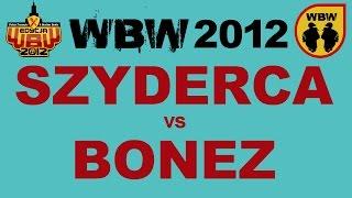 SZYDERCA vs BONEZ [WBW 2012 Freestyle Grand Prix Powiśla]
