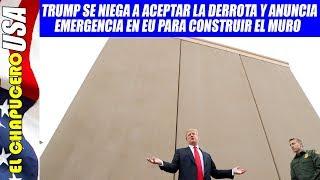 Trump enloquece de nuevo y anuncia emergencia nacional para construir el muro