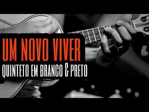 Novo Viver - Quinteto em Branco & Preto