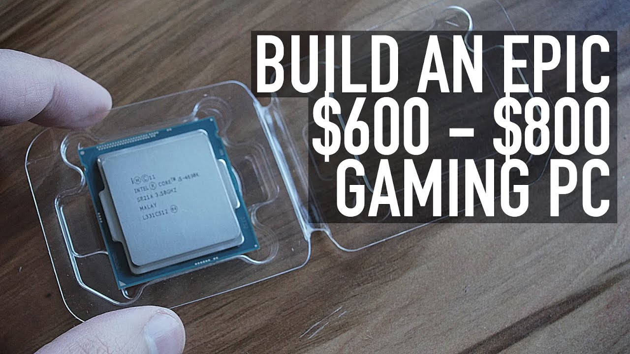 Build An Epic $600 - $800 PC (With Mouse, Keyboard, & OS) | Feb 2015