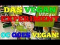 Das Vegan Experiment OC Goes VEGAN!