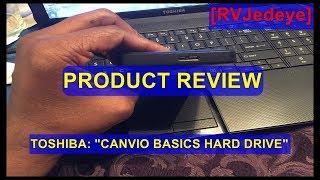 "[RVJedeye] – PRODUCT REVIEW: TOSHIBA ""Canvio Basics 1TB Hard Drive"""