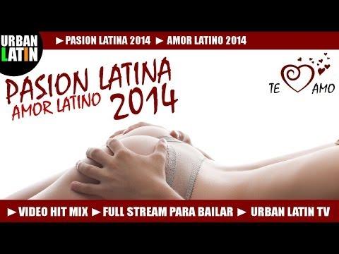 PASION LATINA 2014 ►AMOR LATINO VIDEO HIT MIX ► LATIN LOVE HITS ► REGGAETON, BACHATA, SALSA, BALADAS