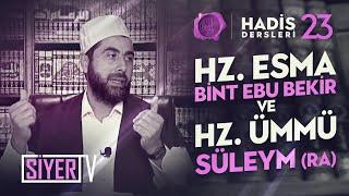 Hz. Esma bint Ebu Bekir ve Hz. Ümmü Süleym (ra) | Mahmut Karakış (Hadis Dersleri 100. Ders)