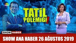 Show Ana Haber 26 Ağustos 2019