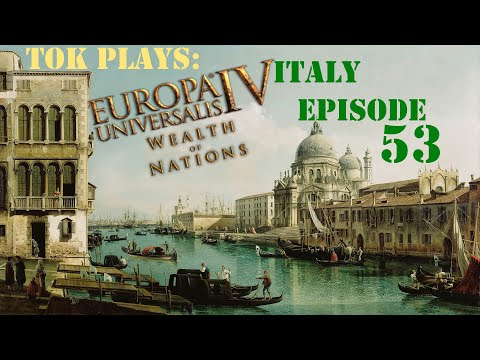 Tok plays EU4 - Italy ep. 53 - Power Projection