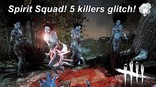 Dead By Daylight| Spirit Squad! 2 killers glitch! Oops make that 5 killers!