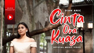 Dian Anic - Cinta Ora Kuasa (Official Music Video)
