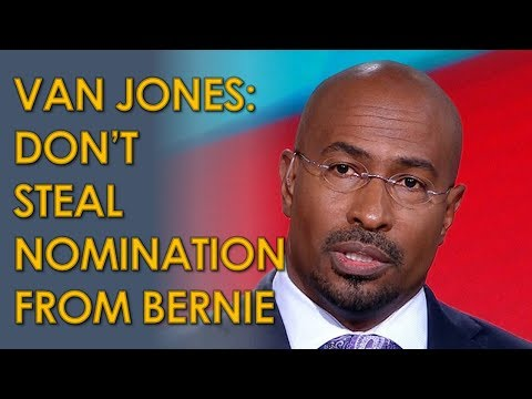 Van Jones Warns Democratic Party Elites to not Steal Nomination from Bernie Sanders