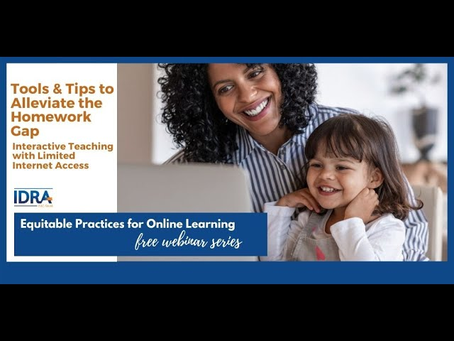 Tools & Tips to Alleviate the Homework Gap – IDRA COVID-19 School Response Webinar