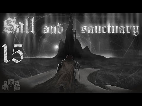 Salt and Sanctuary - 15 - Keepers of Fire and Sky, Carsejaw the Cruel, Bag of Earth