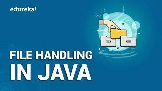 File Handling in Java | Reading and Writing File in Java | Java Training | Edureka
