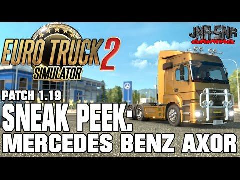 ETS 2 PATCH 1.19   Mercedes Benz Axor   SNEAK PEEK